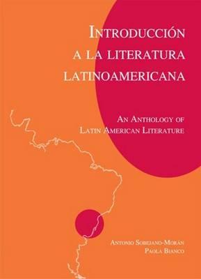 Introduccion a la literatura Latinoamericana: An Anthology of Latin American Literature (Paperback)