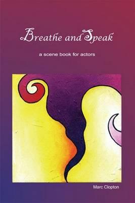 Breathe and Speak: Scenes for Actors (Paperback)