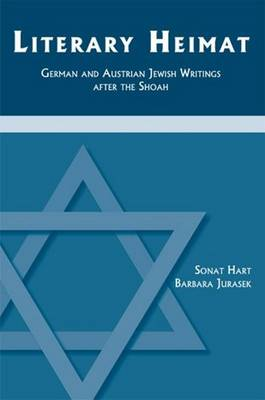 Literary Heimat: German and Austrian Jewish Writings after the Shoah (Paperback)