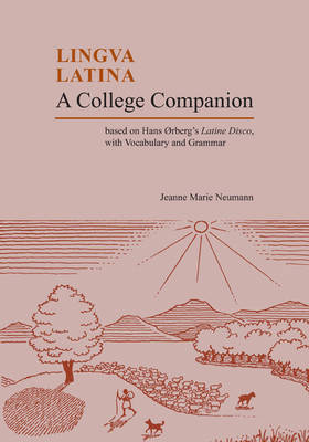 College Companion: Based on Hans Oerberg's Latine Disco, with Vocabulary and Grammar - Lingua Latina (Paperback)