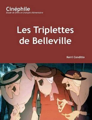 Cinephile: Les Triplettes de Belleville: Un film de Sylvain Chomet (Paperback)