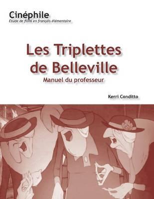 Cinephile: Les Triplettes de Belleville, Manuel du professeur: Un film de Sylvain Chomet (Paperback)