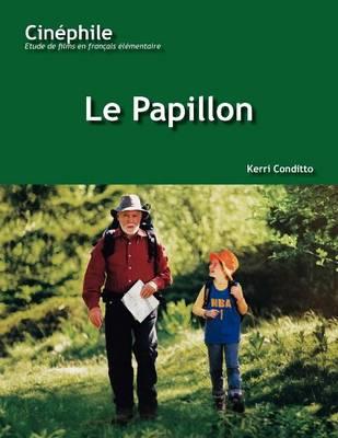 Cinephile: Le Papillon: Un film de Philippe Muyl (Paperback)