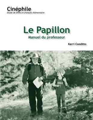 Cinephile: Le Papillon, Manuel du professeur: Un film de Philiippe Muyl (Paperback)