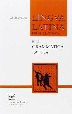 Lingua Latina - Grammatica Latina - Lingua Latina (Paperback)