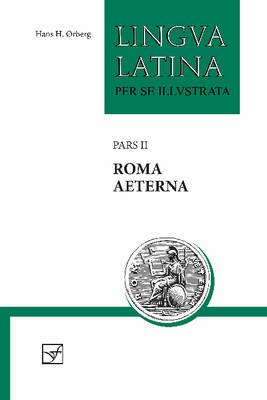 Lingua Latina - Roma Aeterna: Pars II - Lingua Latina 2 (Paperback)