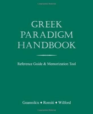 Greek Paradigm Handbook: Reference Guide and Memorization Tool (Paperback)