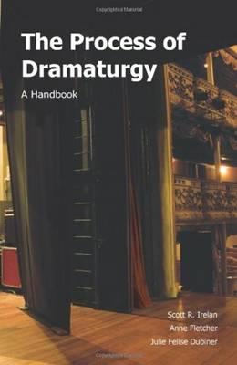 The Process of Dramaturgy: A Handbook (Paperback)
