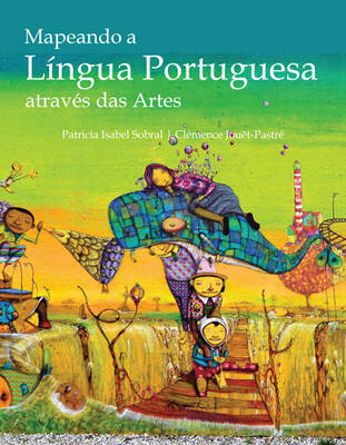 Mapeando a Lingua Portuguesa atraves das Artes: Intermediate to Advanced Portuguese via the Arts (Paperback)
