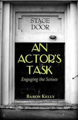 An Actor's Task: Engaging the Senses (Paperback)