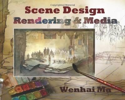 Scene Design: Rendering and Media (Paperback)