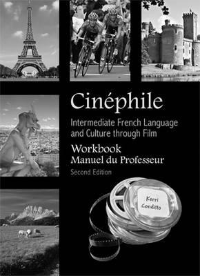 Cinephile Workbook, Manuel du Professeur: Intermediate French Language and Culture through Film (Paperback)