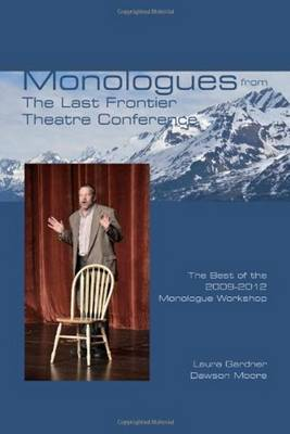 Monologues from The Last Frontier Theatre Conference: The Best of the 2009-2012 Monologue Workshop (Paperback)