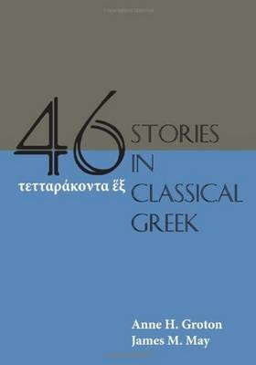 Forty-Six Stories in Classical Greek (Paperback)