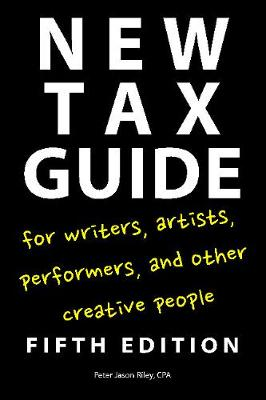 New Tax Guide for Writers, Artists, Performers and other Creative People (Paperback)