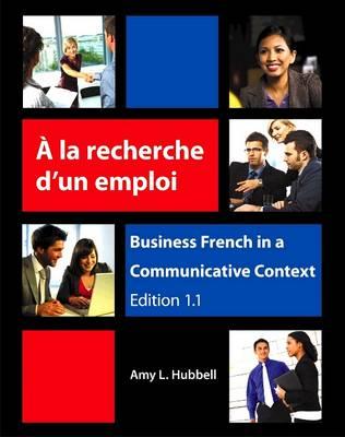 A la recherche d'un emploi: Business French in a Communicative Context (Paperback)