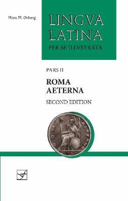 Roma Aeterna: Pars II - Lingua Latina (Paperback)