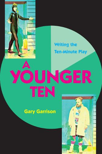 A Younger Ten: Writing the Ten-Minute Play (Paperback)