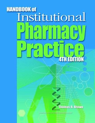 Handbook of Institutional Pharmacy Practice (Paperback)