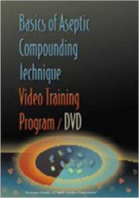 Basics of Aseptic Compounding Technique Video Training Program DVD and Workbook
