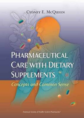 Pharmaceutical Care with Dietary Supplements (Paperback)