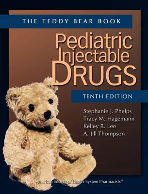 Pediatric Injectable Drugs (The Teddy Bear Book) (Paperback)