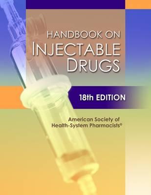 Handbook on Injectable Drugs, 18th Edition (Hardback)