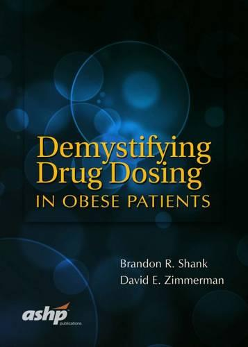 Demystifying Drug Dosing in Obese Patients (Hardback)