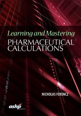 Cover Learning and Mastering Pharmaceutical Calculations