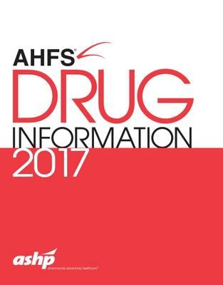 AHFS (R) Drug Information 2017 (Paperback)