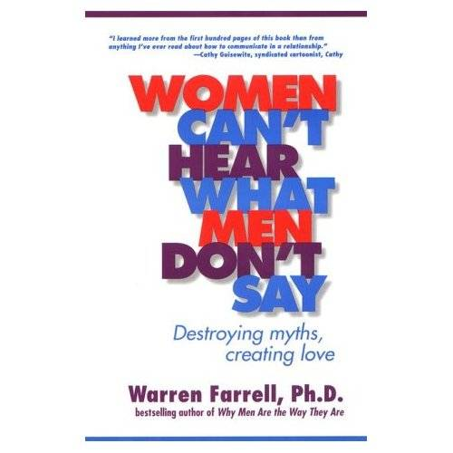 Women Can't Hear What Men Don't Say: Destroying Myths Creating Love (Paperback)