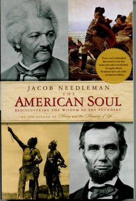 American Soul: Rediscovering the Wisdom of the Founders (Paperback)