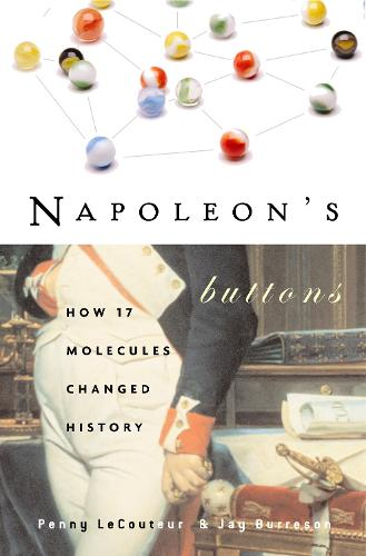 Napoleon'S Buttons: How 17 Molecules Changed History (Paperback)