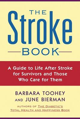 The Stroke Book: A Guide to Life After Stroke for Survivors and Those Who Care for Them (Paperback)