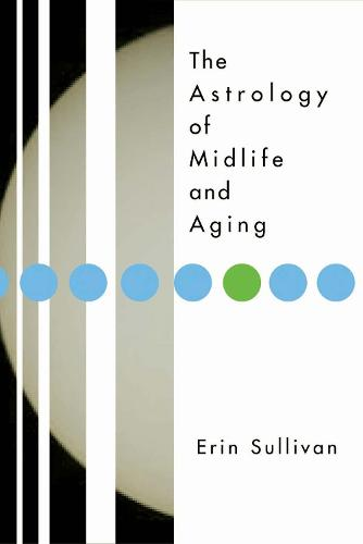 The Astrology of Midlife and Aging (Paperback)