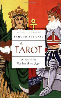 The Tarot: A Key to the Wisdom of the Ages (Paperback)