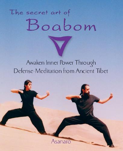 Secret Art of Boabom: Awaken Inner Power Through Defense-Meditation from Ancient Tibet (Paperback)