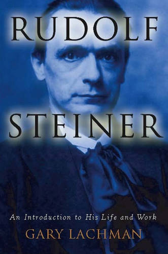 Rudolph Steiner: An Introduction to His Life and Work (Paperback)