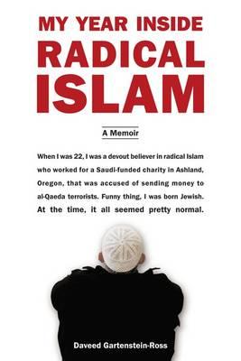My Year Inside Radical Islam: A Memoir (Hardback)