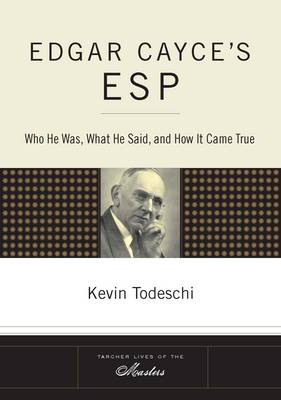 Edgar Cayce's ESP: Who He Was, What He Said, and How it Came True (Paperback)