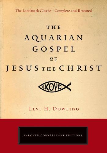 Aquarian Gospel of Jesus the Christ - Cornerstone Editions (Paperback)