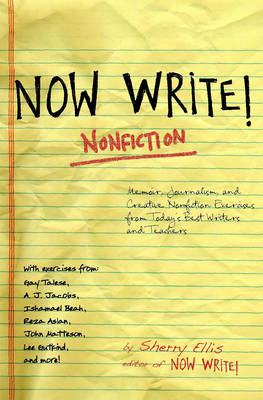 Now Write! Nonfiction: Memoir, Journalism, and Creative Nonfiction Exercises from Today's Best Writers and Teachers (Paperback)