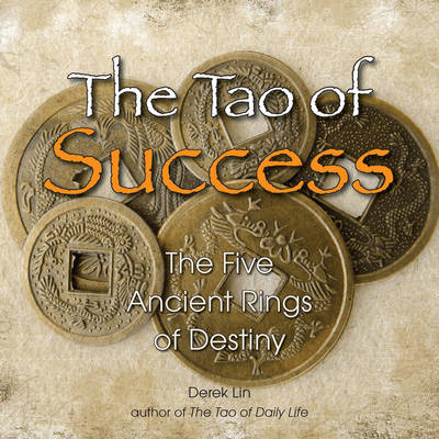 Tao of Success: The Five Ancient Rings of Destiny (Paperback)