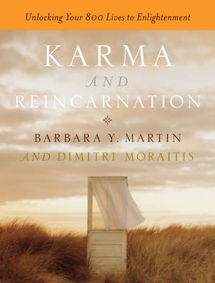 Karma and Reincarnation: Unlocking Your 800 Lives to Enlightenment (Paperback)