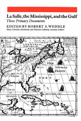 Lasalle, The Mississippi, And The Gulf: Three Primary Documents (Paperback)