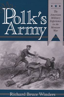 Mr. Polk's Army: The American Military Experience in the Mexican War (Paperback)