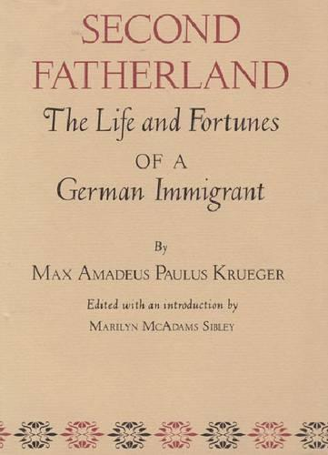Second Fatherland: The Life and Fortunes of a German Immigrant (Paperback)