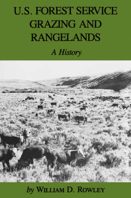 U.S. Forest Service Grazing And Rangelands: A History (Paperback)