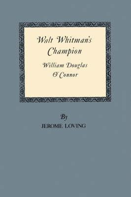 Walt Whitman'S Champion: William Douglas O'Connor (Paperback)