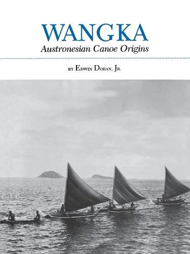 Wangka Austronesian Canoe Orig (Paperback)